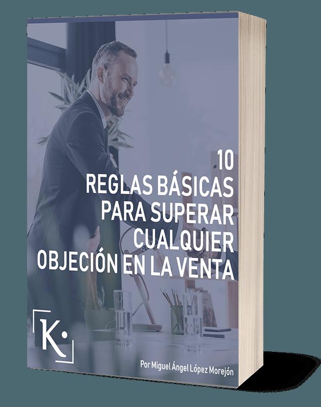 """Manual: """"El decálogo de objeciones: 10 reglas básicas para superar cualquier objeción en la venta"""